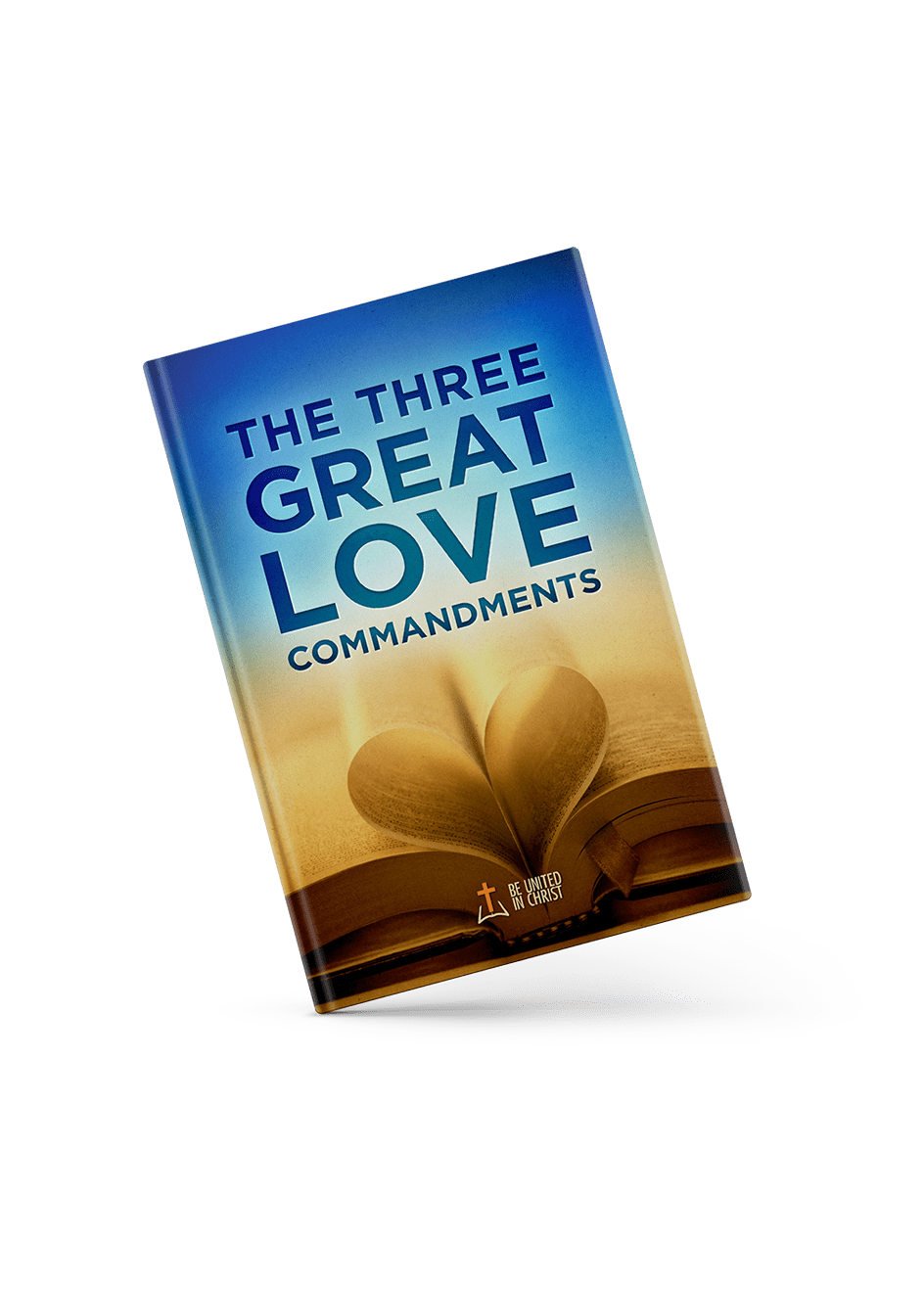 The Three Great Love Commandments Book Cover angle view