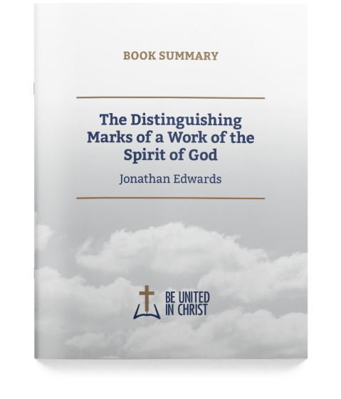 The Distinguishing Marks of a Work of the Spirit of God